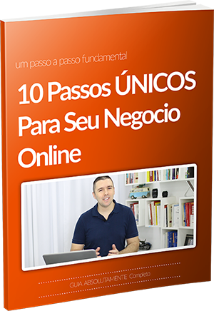 EBOOK GRÁTIS! - 10 Passos ÚNICOS Para Seu Negócio Online.