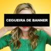 Cegueira de Banner: Usuários desviam de Anúncios em Dispositivos Móveis e Computadores
