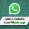 5 Métodos Simples de Ganhar Dinheiro com o WhatsApp